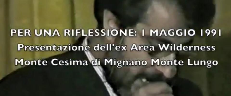 Wilderness IT - I NOSTRI VIDEO - PER UNA RIFLESSIONE MONTE CESIMA - 1 MAGGIO 1991